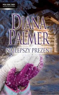 Chomikuj, ebook online Najlepszy prezent. Diana Palmer