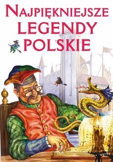 Chomikuj, ebook online Najpiękniejsze legendy polskie. Elżbieta Safarzyńska