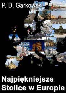 Chomikuj, ebook online Najpiękniejsze stolice w Europie. Patryk Daniel Garkowski
