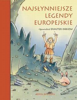 Chomikuj, ebook online Najsłynniejsze legendy europejskie. Dimiter Inkiow