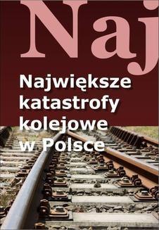 Chomikuj, ebook online Największe katastrofy kolejowe w Polsce. Jacek Leski