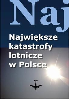 Chomikuj, ebook online Największe katastrofy lotnicze w Polsce. Jacek Leski