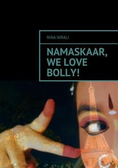 Chomikuj, ebook online Namaskaar, we love Bolly!. Nina Nirali