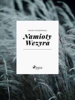 Chomikuj, ebook online Namioty Wezyra. Walery Przyborowski
