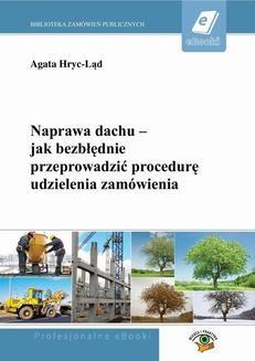 Chomikuj, ebook online Naprawa dachu – jak bezbłędnie przeprowadzić procedurę udzielenia zamówienia. Agata Hryc-Ląd