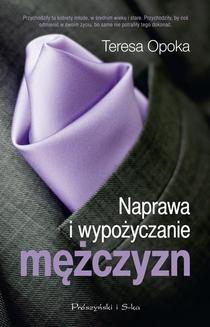 Chomikuj, ebook online Naprawa i wypożyczanie mężczyzn. Teresa Ewa Opoka