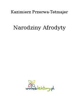 Chomikuj, ebook online Narodziny Afrodyty. Kazimierz Przerwa-Tetmajer