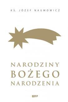 Chomikuj, ebook online Narodziny Bożego Narodzenia. ks. Józef Naumowicz