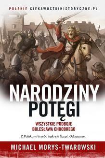 Chomikuj, pobierz ebook online Narodziny potęgi. Michael Morys-Twarowski