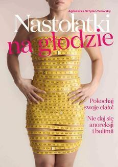 Chomikuj, pobierz ebook online Nastolatki na głodzie. Agnieszka Sztyler-Turovsky