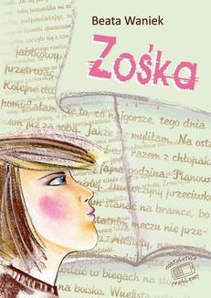 Chomikuj, ebook online Nastoletnie problemy: Zośka. Beata Waniek