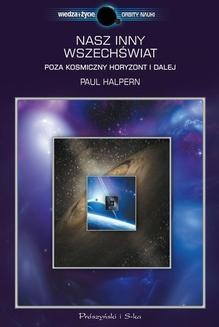 Chomikuj, ebook online Nasz inny Wszechświat. Paul Halpern