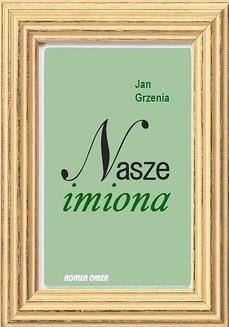 Ebook Nasze imiona. 200 najbardziej popularnych imion w Polsce w XX w. pdf