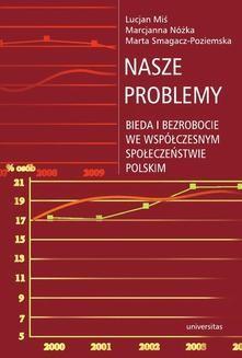 Chomikuj, ebook online Nasze problemy. Bieda i bezrobocie we współczesnym społeczeństwie polskim. Lucjan Miś