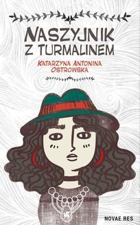Chomikuj, ebook online Naszyjnik z turmalinem. Katarzyna Antonina Ostrowska