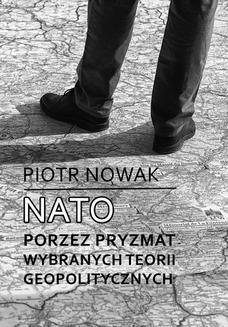 Chomikuj, ebook online NATO poprzez pryzmat wybranych teorii geopolitycznych. Piotr Nowak