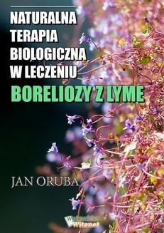 Chomikuj, ebook online Naturalna terapia biologiczna w leczeniu boreliozy z Lyme. Jan Oruba