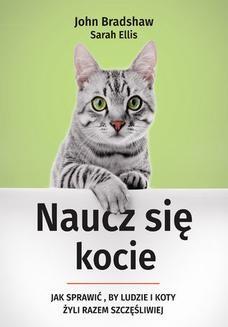 Chomikuj, ebook online Naucz się kocie. Jak sprawić, by ludzie i koty żyli razem szczęśliwiej. Sarah Ellis