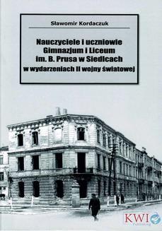 Chomikuj, pobierz ebook online Nauczyciele i uczniowie Gminazjum i Liceum im. B. Prusa w Siedlcach. Sławomir Kordaczuk