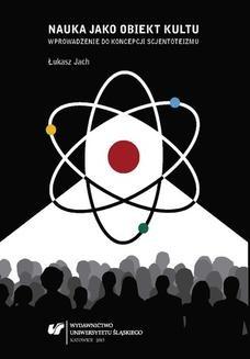 Chomikuj, ebook online Nauka jako obiekt kultu. Wprowadzenie do koncepcji scjentoteizmu. Łukasz Jach