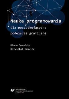 Chomikuj, ebook online Nauka programowania dla początkujących: podejście graficzne. Diana Domańska