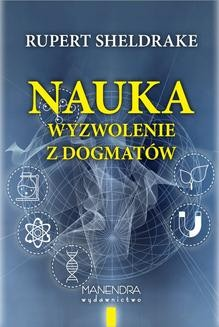 Chomikuj, ebook online Nauka – wyzwolenie z dogmatów. Rupert Sheldrake