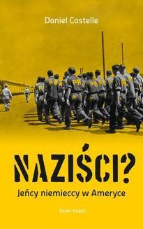 Chomikuj, ebook online Naziści?. Daniel Costelle