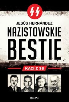 Chomikuj, ebook online Nazistowskie bestie. Kaci z SS. Jesus Hernandez