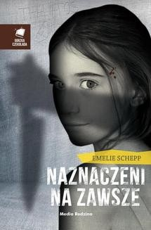 Chomikuj, ebook online Naznaczeni na zawsze. Emelie Schepp