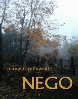 Chomikuj, ebook online Nego – smutna historia o zniszczeniu dziecka przez szkołę. Gustaw Daniłowski