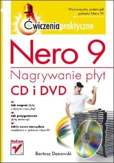 Chomikuj, ebook online Nero 9. Nagrywanie płyt CD i DVD. Ćwiczenia praktyczne. Bartosz Danowski