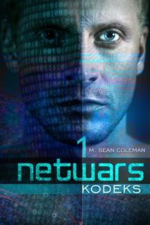 Chomikuj, ebook online Netwars. Kodeks. Epizod 1. M. Sean Coleman