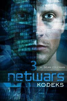 Chomikuj, ebook online Netwars. Kodeks. Epizod 3. M. Sean Coleman