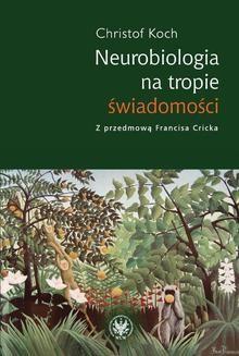 Ebook Neurobiologia na tropie świadomości pdf