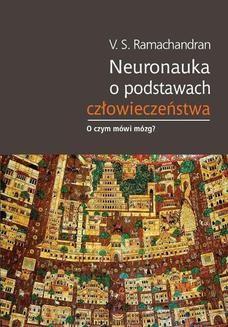 Chomikuj, ebook online Neuronauka o podstawach człowieczeństwa. Vilayanur S. Ramachandran