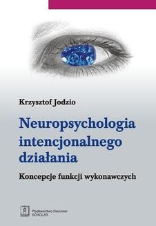 Chomikuj, ebook online Neuropsychologia intencjonalnego działania. Krzysztof Jodzio