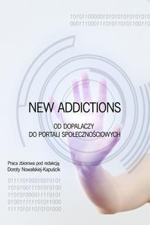 Chomikuj, ebook online New Addictions od dopalaczy do portali społecznościowych. Dorota Nowalska-Kapuścik (red.)