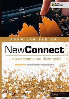Chomikuj, pobierz ebook online NewConnect – nowa szansa na duże zyski. Wydanie II zaktualizowane. Adam Jagielnicki