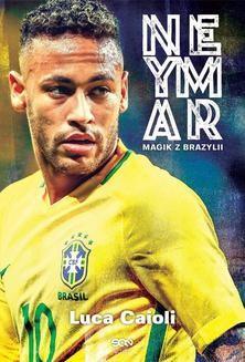 Chomikuj, ebook online Neymar. Magik z Brazylii. Luca Caioli