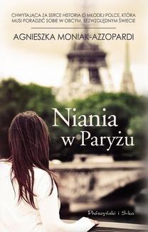 Chomikuj, ebook online Niania w Paryżu. Agnieszka Moniak-Azzopardi