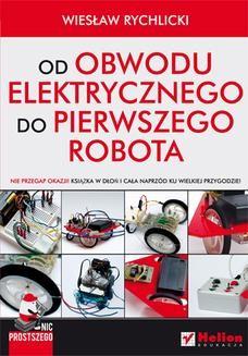 Chomikuj, ebook online Nic prostszego. Od obwodu elektrycznego do pierwszego robota. Wiesław Rychlicki