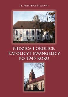 Chomikuj, ebook online Nidzica i okolice. Katolicy i ewangelicy po 1945 roku. ks. Krzysztof Bielawny