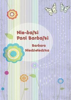 Chomikuj, ebook online Nie-bajki pani Barbajki. Barbara Niedźwiedzka