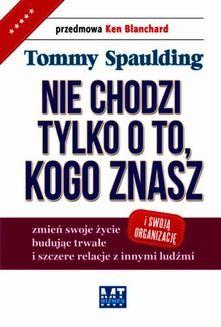 Chomikuj, ebook online Nie chodzi tylko o to, kogo znasz. Tommy Spaulding