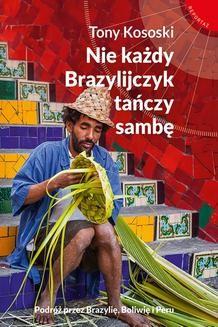 Chomikuj, ebook online Nie każdy Brazylijczyk tańczy sambę. Tony Kososki