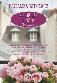 Chomikuj, ebook online Nie ma jak u mamy. Magdalena Witkiewicz