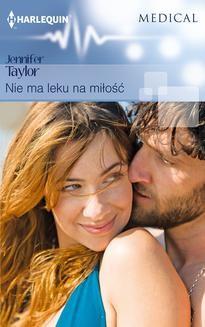 Chomikuj, pobierz ebook online Nie ma leku na miłość. Jennifer Taylor
