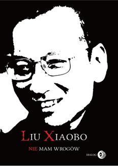 Chomikuj, ebook online Nie mam wrogów. Xiaobo Liu