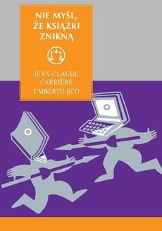 Chomikuj, ebook online Nie myśl, że książki znikną. Umberto Eco