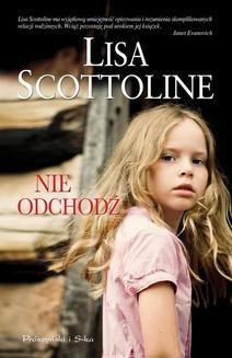 Chomikuj, ebook online Nie odchodź. Lisa Scottoline